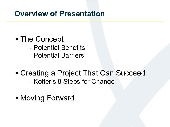 Overview of Presentation • The Concept - Potential Benefits - Potential Barriers • Creating