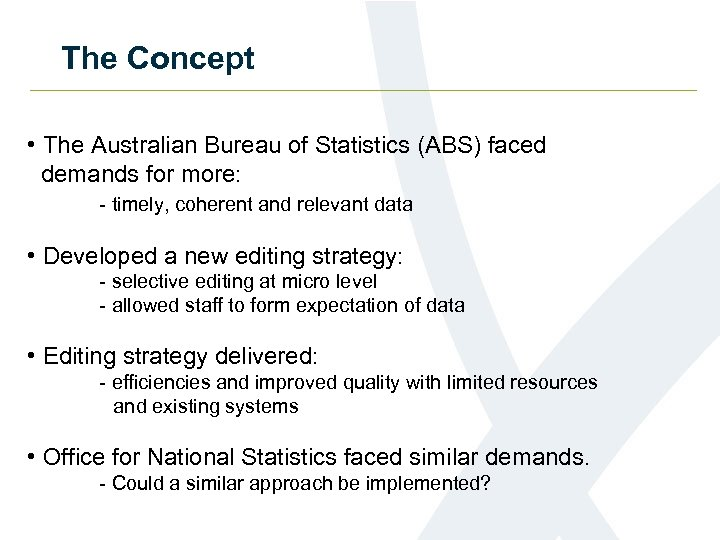The Concept • The Australian Bureau of Statistics (ABS) faced demands for more: -