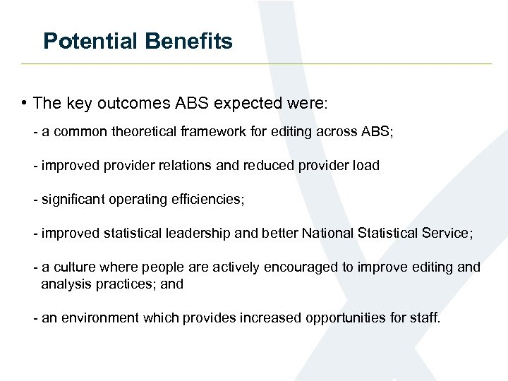 Potential Benefits • The key outcomes ABS expected were: - a common theoretical framework
