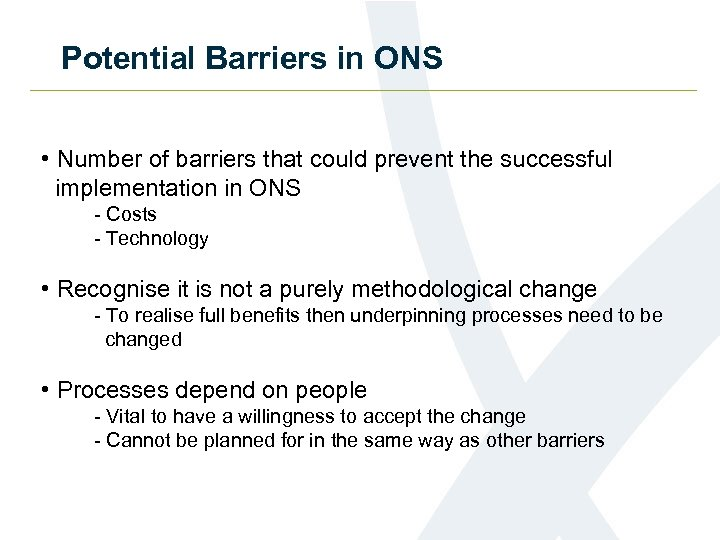 Potential Barriers in ONS • Number of barriers that could prevent the successful implementation