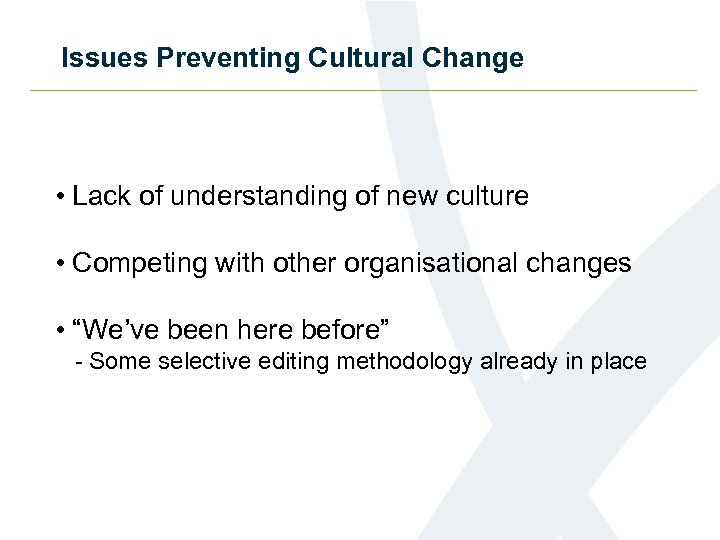 Issues Preventing Cultural Change • Lack of understanding of new culture • Competing with