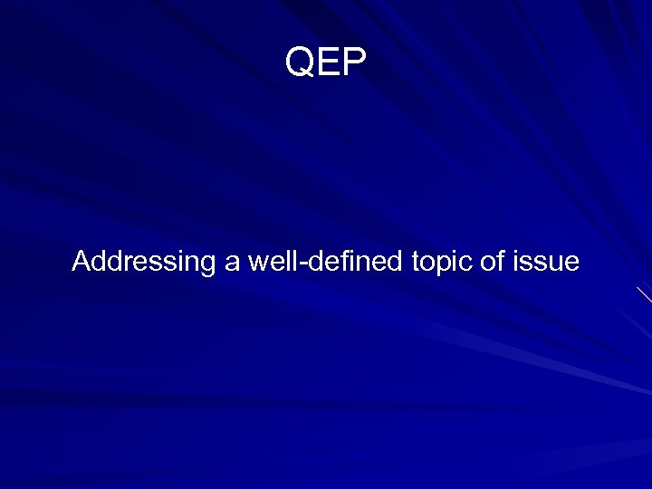 QEP Addressing a well-defined topic of issue