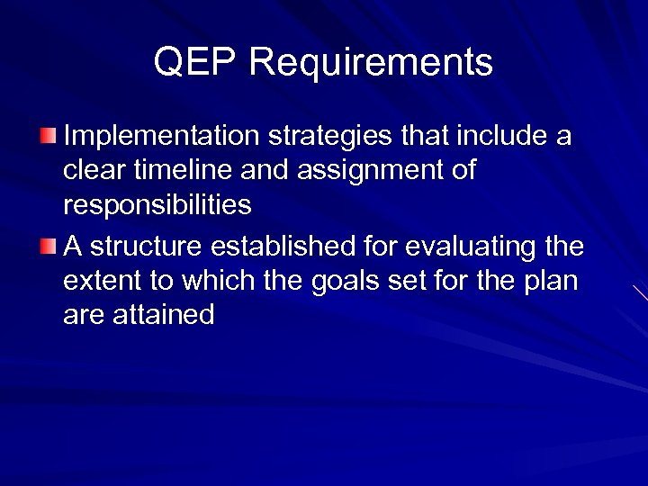QEP Requirements Implementation strategies that include a clear timeline and assignment of responsibilities A