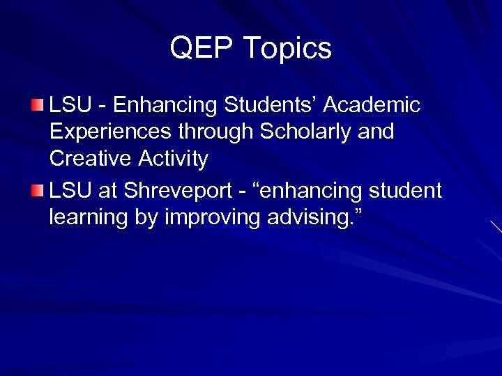 QEP Topics LSU - Enhancing Students' Academic Experiences through Scholarly and Creative Activity LSU