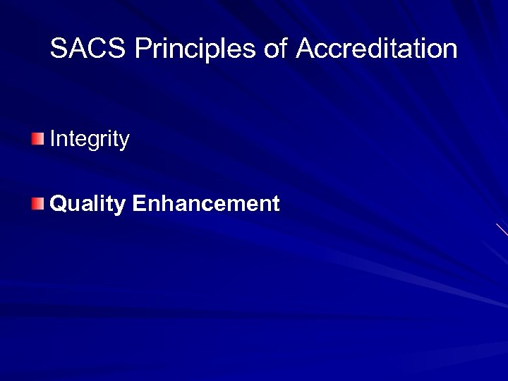 SACS Principles of Accreditation Integrity Quality Enhancement
