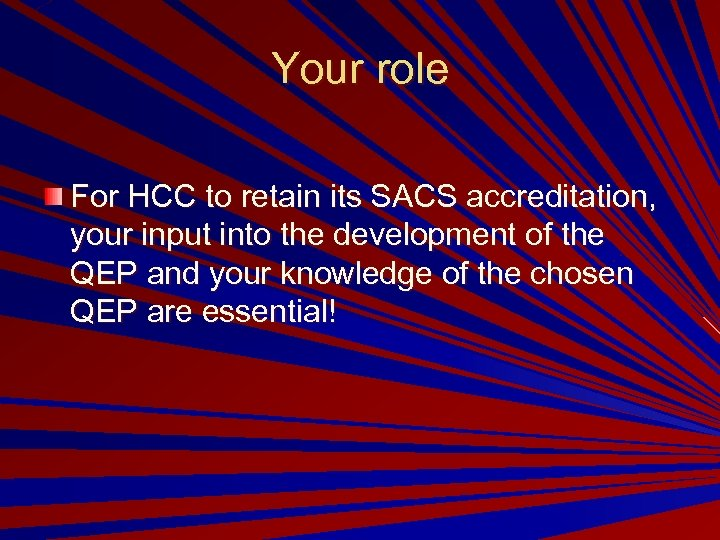 Your role For HCC to retain its SACS accreditation, your input into the development
