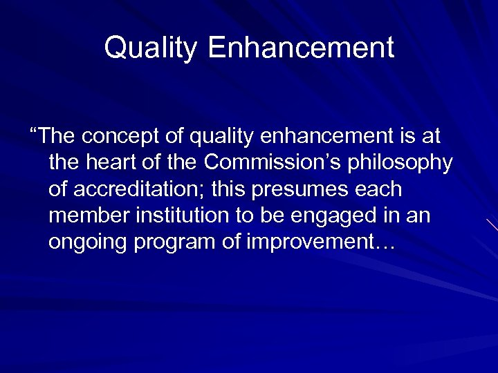 """Quality Enhancement """"The concept of quality enhancement is at the heart of the Commission's"""