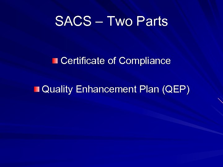 SACS – Two Parts Certificate of Compliance Quality Enhancement Plan (QEP)