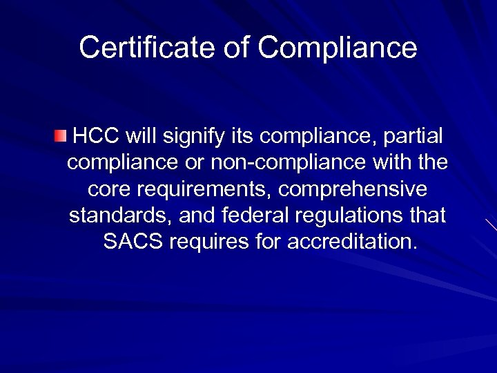 Certificate of Compliance HCC will signify its compliance, partial compliance or non-compliance with the