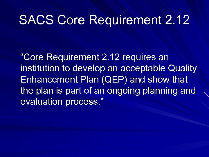 """SACS Core Requirement 2. 12 """"Core Requirement 2. 12 requires an institution to develop"""