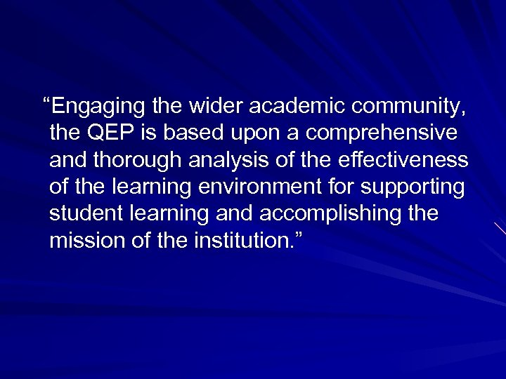"""""""Engaging the wider academic community, the QEP is based upon a comprehensive and thorough"""