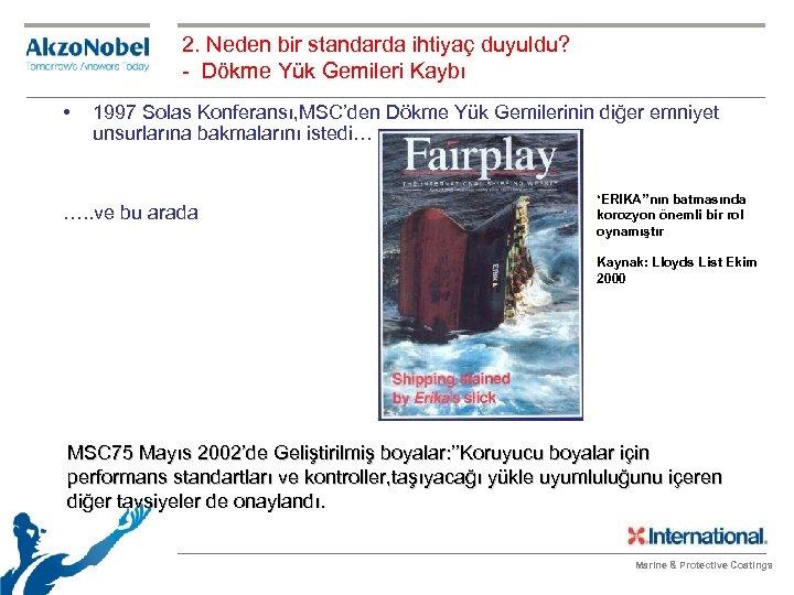 2. Neden bir standarda ihtiyaç duyuldu? - Dökme Yük Gemileri Kaybı • 1997 Solas