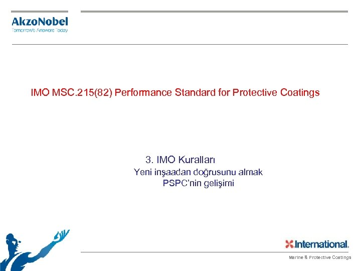 IMO MSC. 215(82) Performance Standard for Protective Coatings 3. IMO Kuralları Yeni inşaadan doğrusunu