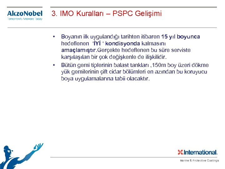 3. IMO Kuralları – PSPC Gelişimi • • Boyanın ilk uygulandığı tarihten itibaren 15