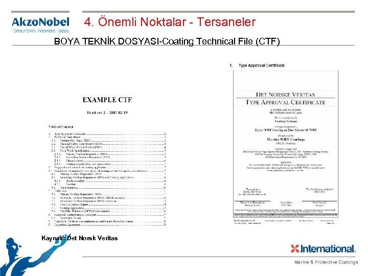 4. Önemli Noktalar - Tersaneler BOYA TEKNİK DOSYASI-Coating Technical File (CTF) Kaynak: Det Norsk