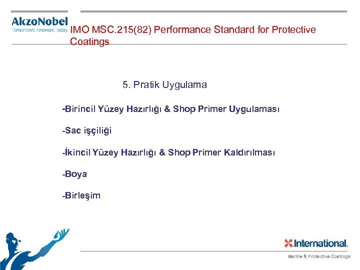 IMO MSC. 215(82) Performance Standard for Protective Coatings 5. Pratik Uygulama -Birincil Yüzey Hazırlığı