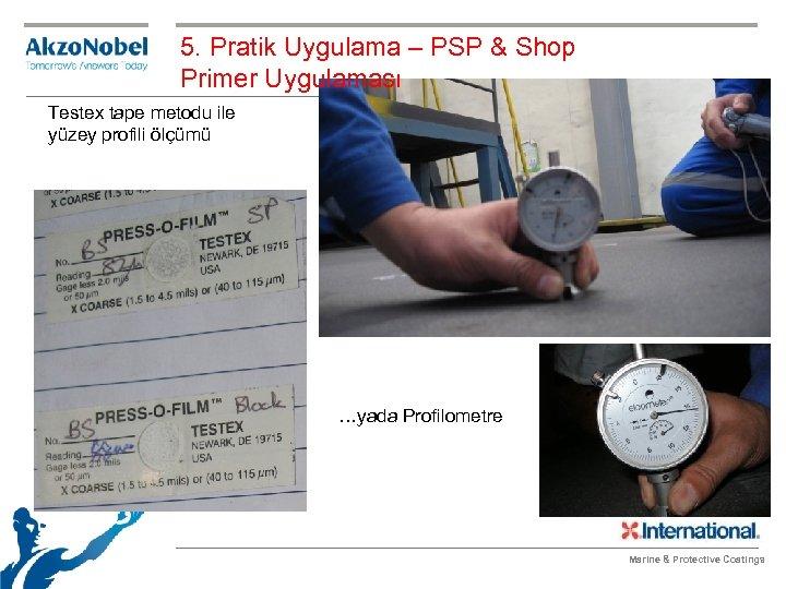 5. Pratik Uygulama – PSP & Shop Primer Uygulaması Testex tape metodu ile yüzey