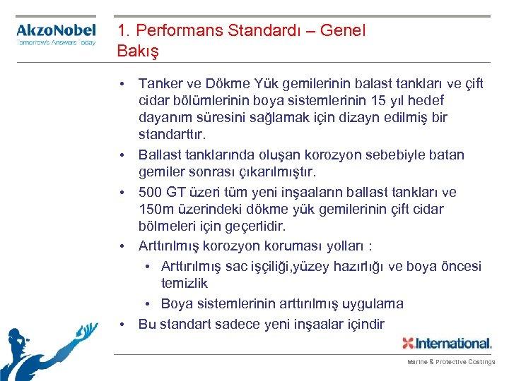 1. Performans Standardı – Genel Bakış • Tanker ve Dökme Yük gemilerinin balast tankları
