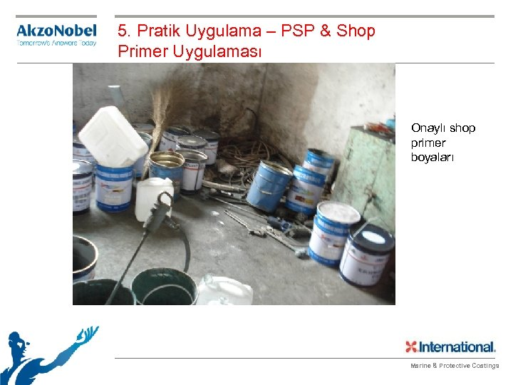 5. Pratik Uygulama – PSP & Shop Primer Uygulaması Onaylı shop primer boyaları Marine