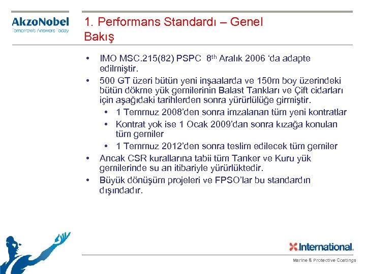 1. Performans Standardı – Genel Bakış • • IMO MSC. 215(82) PSPC 8 th