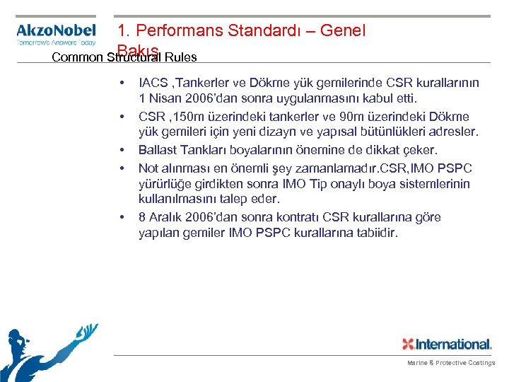 1. Performans Standardı – Genel Bakış Common Structural Rules • • • IACS ,
