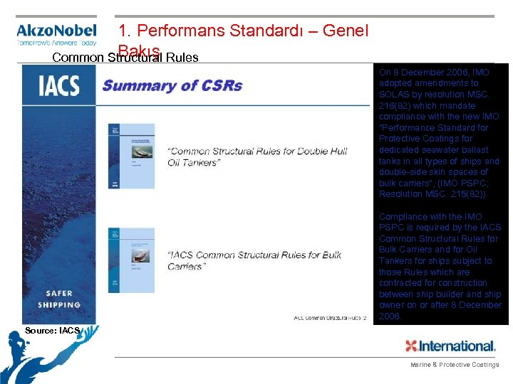 1. Performans Standardı – Genel Bakış Common Structural Rules On 8 December 2006, IMO