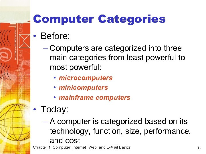 Computer Categories • Before: – Computers are categorized into three main categories from least