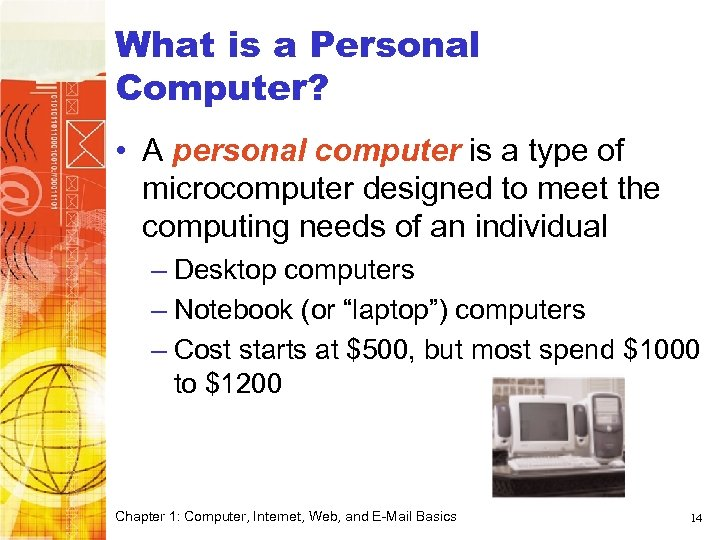 What is a Personal Computer? • A personal computer is a type of microcomputer
