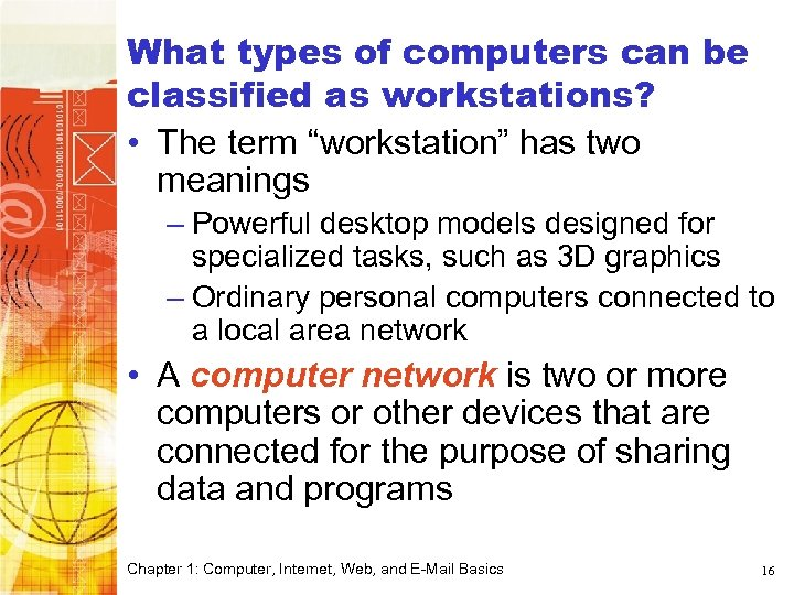 "What types of computers can be classified as workstations? • The term ""workstation"" has"