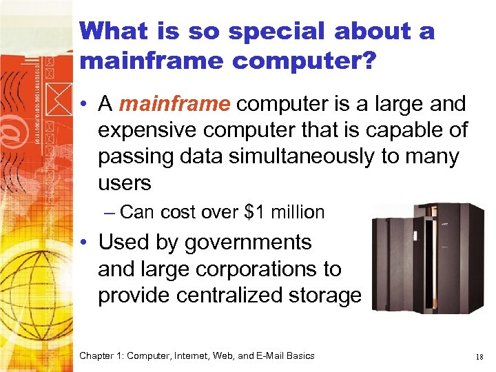 What is so special about a mainframe computer? • A mainframe computer is a