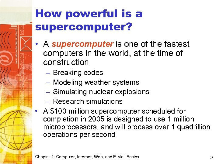How powerful is a supercomputer? • A supercomputer is one of the fastest computers