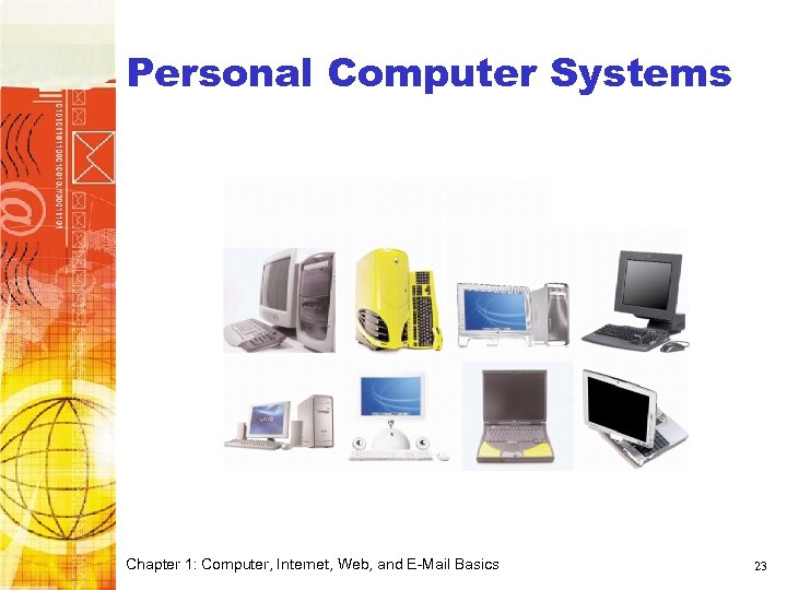 Personal Computer Systems Chapter 1: Computer, Internet, Web, and E-Mail Basics 23