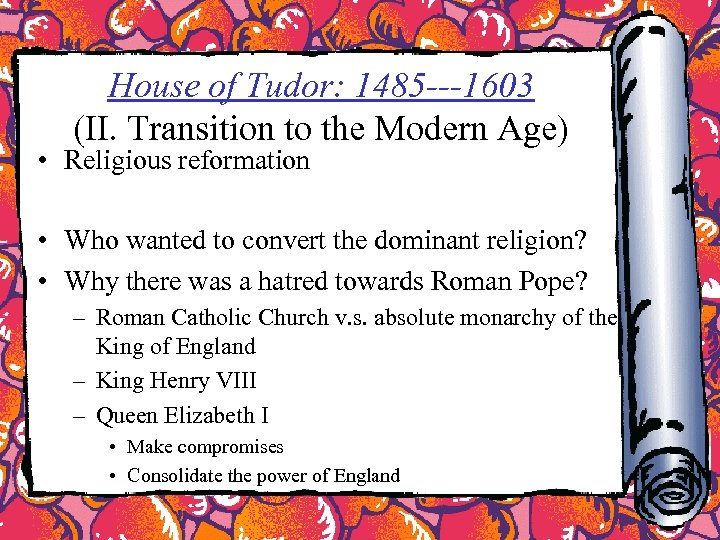 House of Tudor: 1485 ---1603 (II. Transition to the Modern Age) • Religious reformation