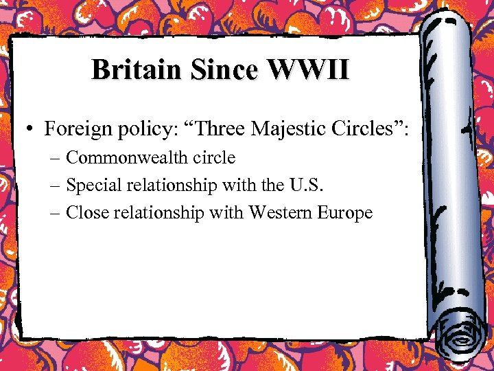"""Britain Since WWII • Foreign policy: """"Three Majestic Circles"""": – Commonwealth circle – Special"""