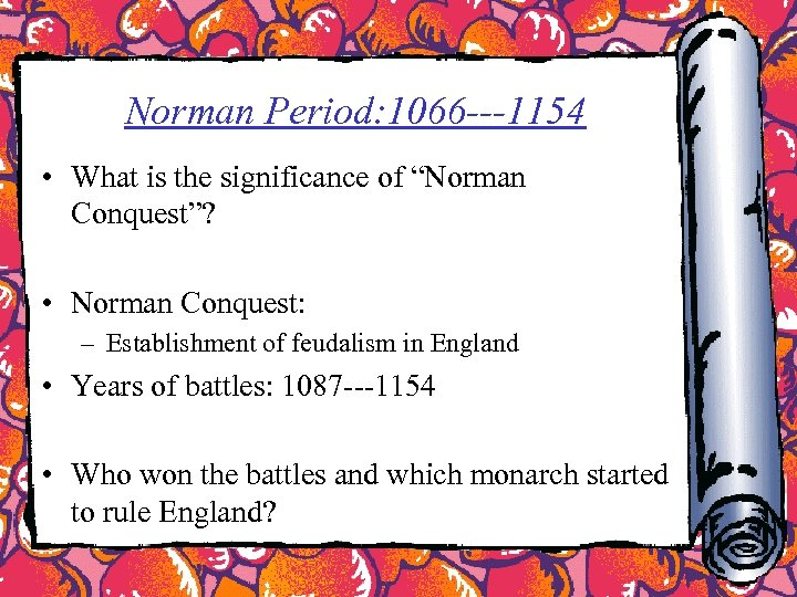 """Norman Period: 1066 ---1154 • What is the significance of """"Norman Conquest""""? • Norman"""