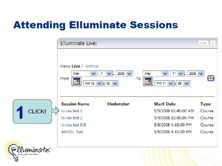 Attending Elluminate Sessions 1 CLICK!