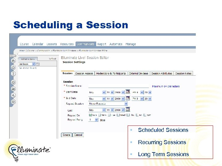 Scheduling a Session § Scheduled Sessions § Recurring Sessions § Long Term Sessions