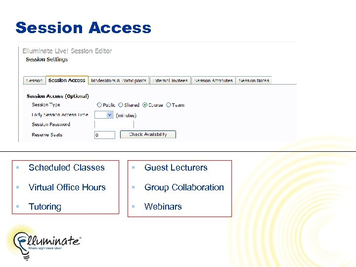 Session Access § Scheduled Classes § Guest Lecturers § Virtual Office Hours § Group