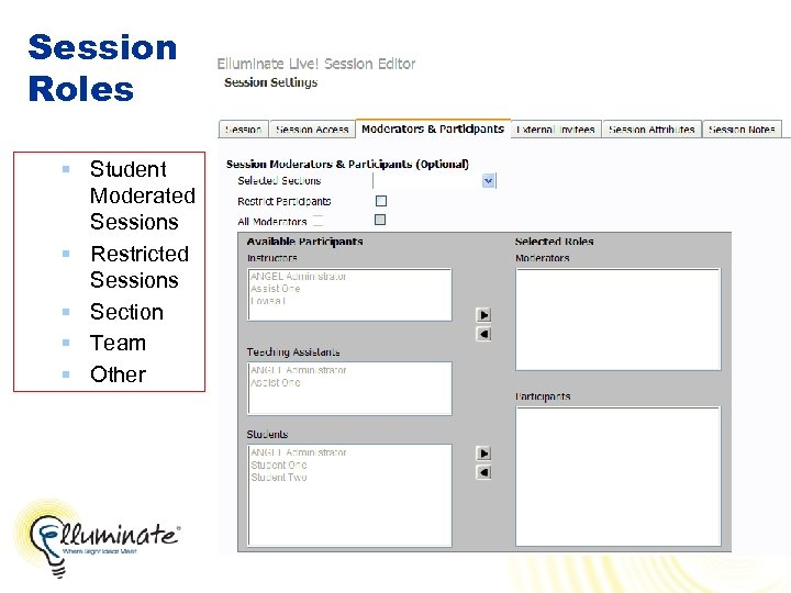 Session Roles § Student Moderated Sessions § Restricted Sessions § Section § Team §