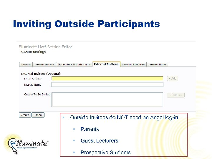 Inviting Outside Participants § Outside Invitees do NOT need an Angel log-in § Parents