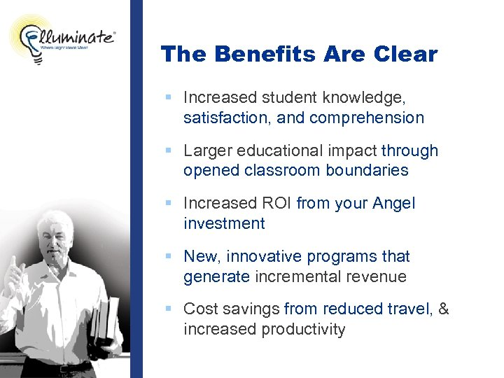 The Benefits Are Clear § Increased student knowledge, satisfaction, and comprehension § Larger educational