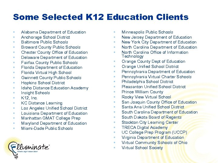 Some Selected K 12 Education Clients § § § § § Alabama Department of