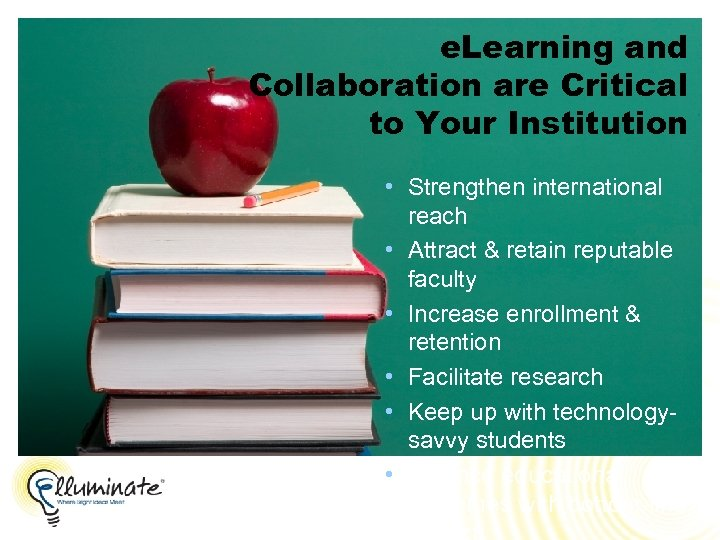 e. Learning and Collaboration are Critical to Your Institution • Strengthen international reach •