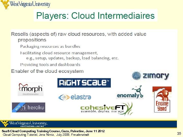 Saa. S Cloud Computing Training Course, Gaza, Palestine, June 11 2012 Cloud Computing Tutorial,