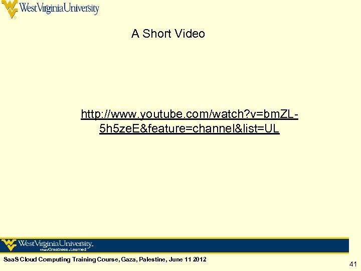 A Short Video http: //www. youtube. com/watch? v=bm. ZL 5 h 5 ze. E&feature=channel&list=UL