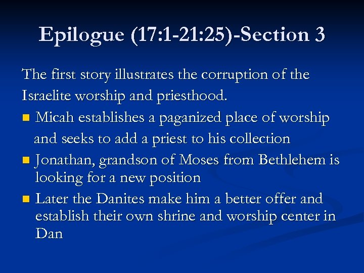 Epilogue (17: 1 -21: 25)-Section 3 The first story illustrates the corruption of the
