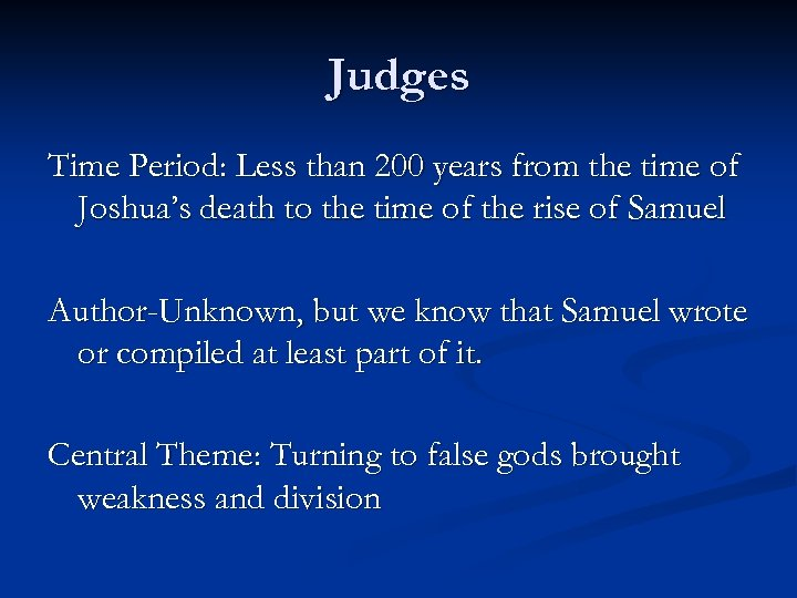 Judges Time Period: Less than 200 years from the time of Joshua's death to
