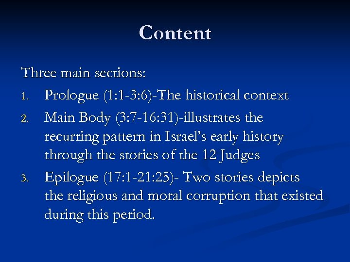 Content Three main sections: 1. Prologue (1: 1 -3: 6)-The historical context 2. Main