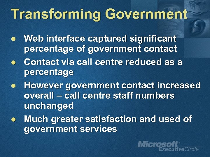 Transforming Government l l Web interface captured significant percentage of government contact Contact via
