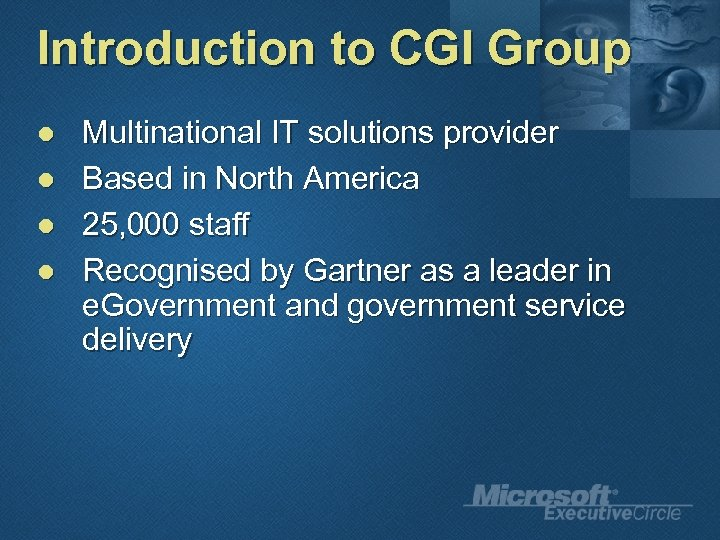 Introduction to CGI Group l l Multinational IT solutions provider Based in North America